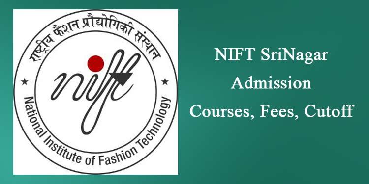 Nift Srinagar 2020 Entrance Exam Courses Fee Cutoff Admission